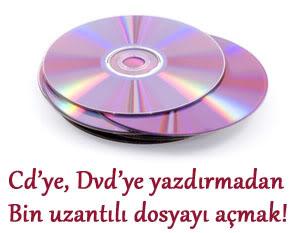Bin Uzantılı Dosyayı CD'ye Yazmadan Açmak