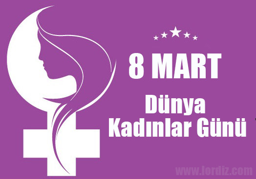 8mart dunya kadinlar gunu - 8 Mart Dünya Kadınlar Gününün Tarihçesi