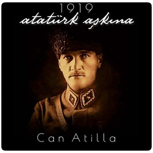 """Can Atilla'dan Atatürk Özel Albümü """"1919 Atatürk Aşkına"""""""