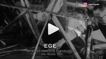 Ege – Mustafa Kemal'in Askerleriyiz