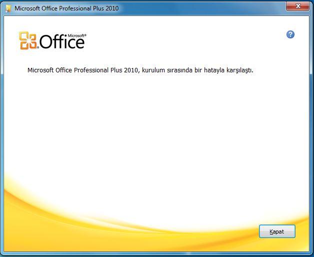 Microsoft Office Professionel Plus 2010 Kurulum Sorunu