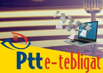 Tebligatlar için PTT Kontrolünde e-Tebligat Dönemi Başlıyor!