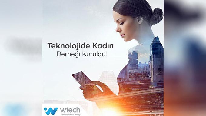 """Teknolojide Kadın Derneği """"WTech Türkiye"""" Kuruldu!"""