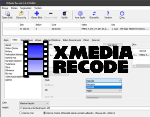 """Video ve Ses Formatı Dönüştüren Ücretsiz Yazılım """"XMedia Recode"""""""
